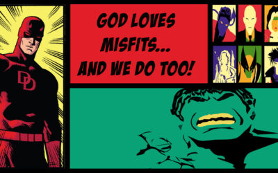 God Loves Misfits… And We Do Too!