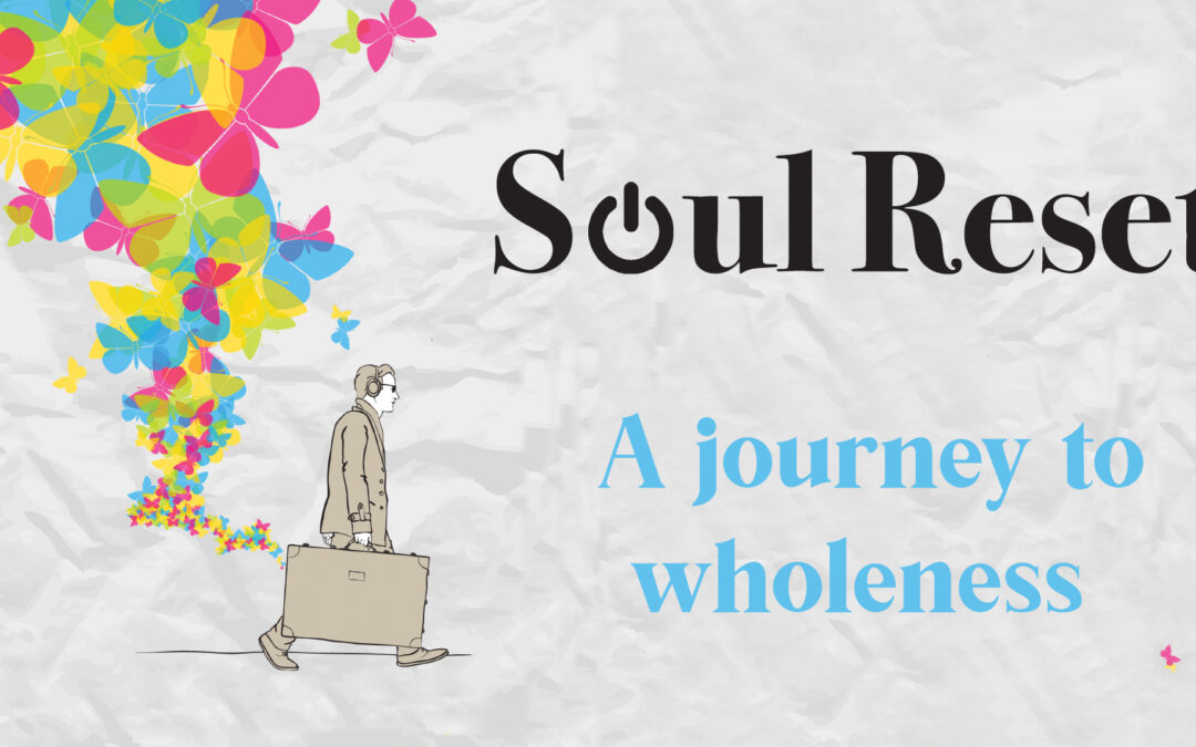 Soul Reset: A Journey to Wholeness