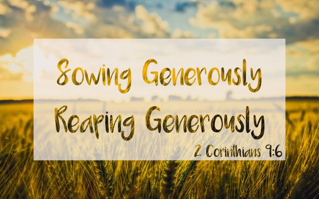 Sowing Generously… Reaping Generously